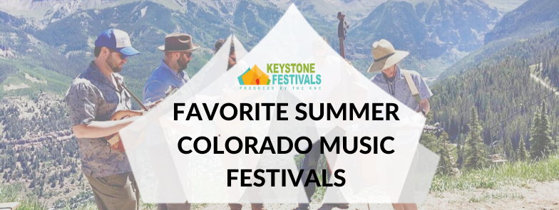Keystone Festivals Blog Header For Favorite Summer Colorado Music Festivals