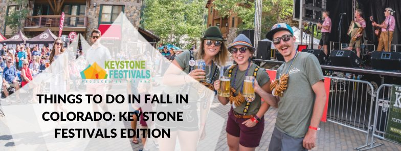 THINGS TO DO IN FALL IN COLORADO: KEYSTONE FESTIVALS EDITION