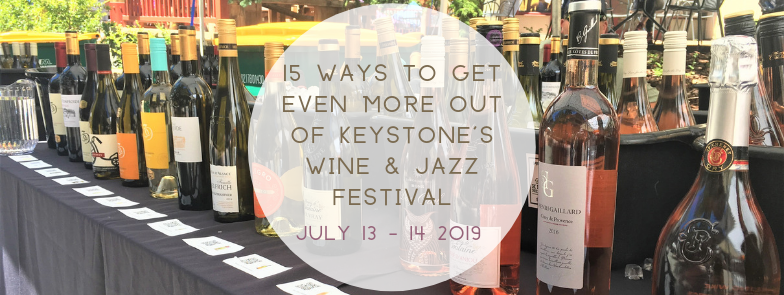 15 WAYS TO GET EVEN MORE OUT OF KEYSTONE'S WINE & JAZZ FESTIVAL